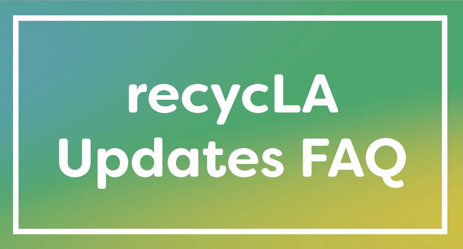 recycLA Updates FAQ